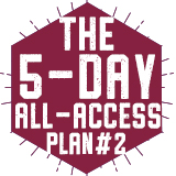 The 5-Day-All-Access Plan #2 $2,710.00