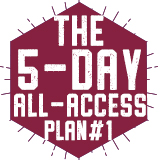 The 5-Day-All-Access Plan #1 $2,610.00